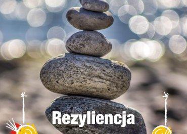 Rezyliencja - wewnętrzna siła przetrwania